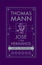 jose y sus hermanos iv : jose el proveedor thomas mann 9788466647250