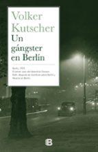 un gángster en berlín volker kutscher 9788466657150