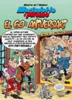 mestres de l humor nº 182: mortadel.lo i filemó.el 60è aniversari-francisco ibañez-9788466662550
