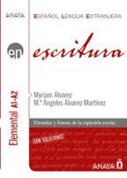 escritura: nivel elemental a1 a2 myriam alvarez martinez 9788466783750