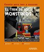 el tren de los monstruos (cuento para leer a oscuras)-ignasi valios-9788466794350