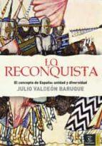 la reconquista: el concepto de españa: unidad y diversidad-julio valdeon baruque-9788467022650