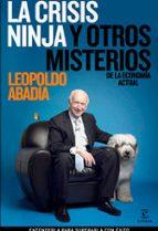la crisis ninja y otros misterios de la economia actual-leopoldo abadia-9788467030150