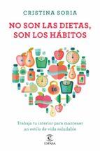 no son las dietas, son los hábitos (ebook) cristina soria 9788467052350