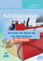ADMINISTRATIVOS DEL IB-SALUT. TEMARIO VOLUMEN 2.