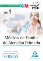 MEDICOS DE FAMILIA DE ATENCION PRIMARIA DEL SERVICIO DE SALUD DE LA COMUNIDAD DE MADRID. TEMARIO VOLUMEN I