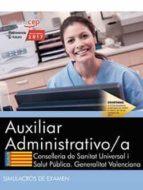 auxiliar administrativo/a. conselleria de sanitat universal i salut pública. generalitat valenciana. simulacros de examen 9788468178950