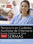 tecnico/a en cuidados auxiliares de enfermeria: servicio madrileño de salud (sermas): simulacros de examen 9788468187150