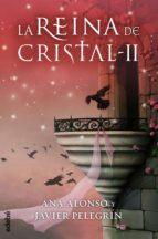 LA REINA DE CRISTAL II (EBOOK)