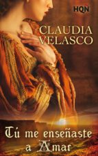 tú me enseñaste a amar (ebook)-claudia velasco-9788468745350