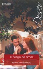 el riesgo de amar (ebook)-katherine garbera-9788468787350