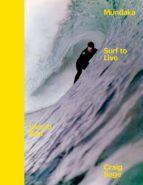 mundaka: surf to live. live to surf (castellano / euskera / ingle s)-craig sage-9788469773550