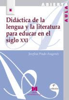 didactica de la lengua y la literatura para educar en el siglo xx i-josefina prado aragones-9788471337450