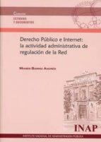 derecho público e internet: la actividad administrativa de regula ción de la red moisés barrio andrés 9788473516150