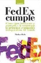 fedex cumple: como sigue innovando y superando a la competencia l a principal compañia transportadora del mundo madan birla 9788475774350