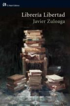libreria libertad-javier zuloaga-9788476699850