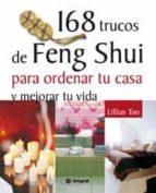 168 trucos de feng shui para ordenar tu casa y mejorar tu vida-lillian too-9788478714650