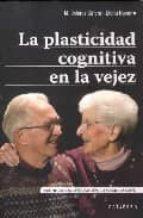 la plasticidad cognitiva en la vejez maria dolores calero 9788480638050