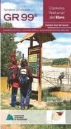 gr 99 camino natural del ebro: fontibre-faro del garxal-9788483214350