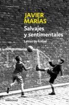 salvajes y sentimentales: letras de futbol javier marias 9788483464250
