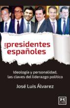 los presidentes españoles (ebook)-jose luis alvarez-9788483568750