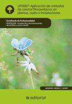 (i.b.d.) aplicacion de metodos de control fitosanitarios en plant a, suelos e instalaciones. agao0208 - instalacion y mantenimientode jardines y zonas verdes-9788483645550