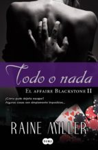 todo o nada (el affaire blackstone 2) (ebook)-raine miller-9788483651650