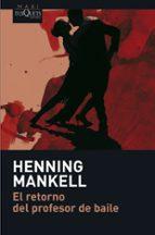 el retorno del profesor de baile henning mankell 9788483835050