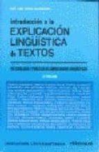 introduccion a la explicacion lingüistica de textos (4ª ed.)-jose luis giron alconchel-9788485789450