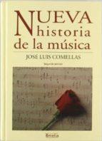 nueva historia de la musica-jose luis comellas garcia llera-9788487155550