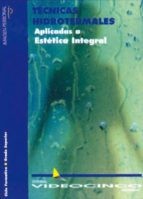 tecnicas hidrotermales aplicadas a estetica integral 9788487190650