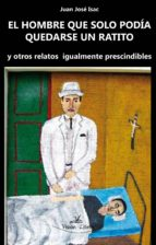 el hombre que solo podía quedarse un ratito (ebook)-juan jose isac-9788490112250