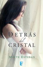 detrás del cristal (ebook)-esteban mayte-9788490194850