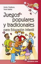 juegos populares y tradicionales para educacion infantil emilio miraflores gomez nuria ibañez lopez 9788490232750