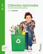 El libro de Ciencies aplicadas 4º eso actividad profesionals saber fer catala ed 2016 autor VV.AA. PDF!