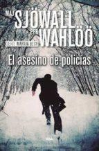 el asesino de policias-maj sjöwall-per wahlöö-9788490567050