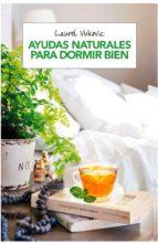 ayudas naturales para dormir bien (2ª ed.)-laurel vukovic-9788490568750