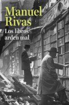 los libros arden mal-manuel rivas-9788490628850