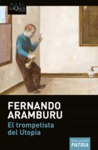 el trompetista del utopia-fernando aramburu-9788490665350