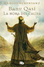 la hora del califa-carlos aurensanz-9788490700150