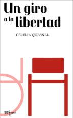 un giro a la libertad (ebook)-cecilia quesnel-9788490712450