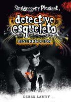 detective esqueleto 10: resurreccion-derek landy-9788491072850