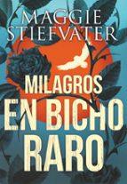milagros en bicho raro-maggie stiefvater-9788491079750