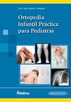 ortopedia infantil práctica para pediatras-jorge ruiz sanz-9788491102250