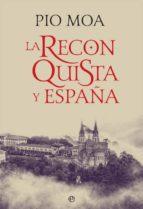 la reconquista y españa-pio moa-9788491643050