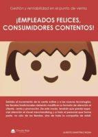 empleados felices, consumidores contentos (ebook)-alberto martinez mora-9788491837350