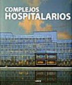 complejos hospitalarios-carles broto-9788492796250
