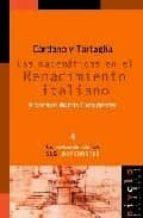 cardano y tartaglia: las matematicas en el renacimiento italiano-francisco martin casalderrey-9788493071950