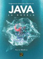 programacion orientada a objetos con java. la novela-nuria medina medina-9788494345050