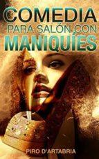 El libro de Comedia para salón con maniquíes autor PIRO D ARTABRIA EPUB!